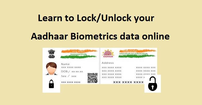 Learn to Lock/Unlock your Aadhaar Biometrics data online